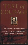 Test of Courage: The Michel Thomas Story - Christopher Robbins