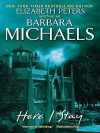 Here I Stay - Barbara Michaels