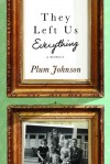 They Left Us Everything: A Memoir - Plum Johnson