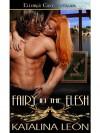 Fairy in the Flesh - Katalina Leon