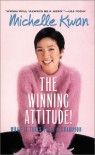 The Winning Attitude: What it Takes to Be a Champion - Laura James, Michelle Kwan