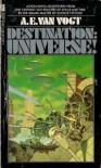 Destination Universe! - A.E. van Vogt