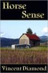 Horse Sense - Vincent Diamond