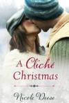 A Cliché Christmas - Nicole Deese