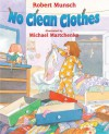 No Clean Clothes! - Robert Munsch