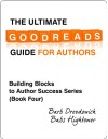 The Ultimate Goodreads Guide for Authors (Building Blocks to Author Success) - Barb Drozdowich, Babs Hightower, Vickie Johnstone, Gwynnith Smith