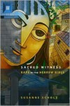 Sacred Witness: Rape in the Hebrew Bible - Susanne Scholz