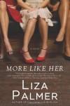 More Like Her - Liza Palmer