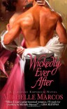 Wickedly Ever After - Michelle Marcos