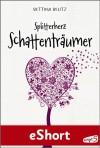Splitterherz: Schattenträumer: eShort zur Splitterherz-Trilogie - Bettina Belitz