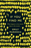 If You Find Me: A Novel - Emily Murdoch