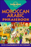 Lonely Planet Moroccan Arabic Phrasebook - Lonely Planet, Dan Bacon