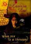 When Fox is a Thousand - Larissa Lai