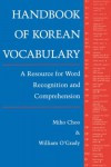 Handbook of Korean Vocabulary: A Resource for Word Recognition and Comprehension (English and Korean Edition) - Miho Choo;William O'Grady