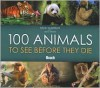 100 Animals to See Before They Die - Nick Garbutt