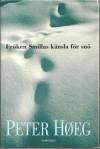 Fröken Smillas känsla för snö - Peter Høeg