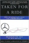 Taken for a Ride: How Daimler-Benz Drove Off With Chrysler - Bill Vlasic, Bradley A. Stertz
