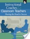 Instructional Coaches & Classroom Teachers: Sharing the Road to Success - Mary Vreeman