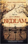 Bedlam: A Novel of Love and Madness - Greg Hollingshead