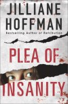 Plea of Insanity - Jilliane Hoffman