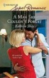 A Man She Couldn't Forget (Harlequin Super Romance) - Kathryn Shay