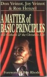 A Matter of Basic Principles: Bill Gothard and the Christian Life - Don Veinot, Joy Veinot, Ron Henzel