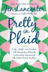 Pretty in Plaid: A Life, A Witch, and a Wardrobe, or, the Wonder Years Before the Condescending, Egomaniacal, Self-Centered Smart-Ass Phase - Jen Lancaster