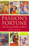 Passion's Fortune: The Story of Mills & Boon - Joseph McAleer
