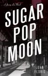 Sugar Pop Moon: A Jersey Leo Novel - John  Florio