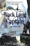 The Black Lung Captain: A Tale Of The Ketty Jay - Chris Wooding