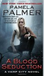 A Blood Seduction (Vamp City Novels) - Pamela Palmer