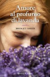 Amore al profumo di lavanda (Pandora) - Bridget Asher
