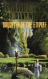 Daughter of the Empire - Raymond E. Feist;Janny Wurts