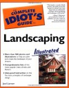 The Complete Idiot's Guide to Landscaping Illustrated - Joel Lerner