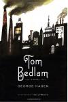 Tom Bedlam: A Novel - George Hagen