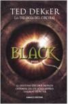 Black (Trilogia del Circolo, #1) - Ted Dekker, Alessia Donin
