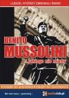 Benito Mussolini… jakiego nie znamy - Jarosław Kaniewski