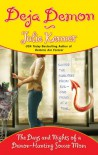 Deja Demon: The Days and Nights of a Demon-Hunting Soccer Mom - Julie Kenner