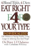Eat Right 4 Your Type: The Individualized Diet Solution to Staying Healthy, Living Longer & Achieving Your Ideal Weight - Peter J. D'Adamo, Catherine Whitney