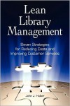 Lean Library Management: Eleven Strategies for Reducing Costs and Improving Services - John Huber