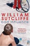 Bad Influence - William Sutcliffe