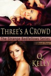 Three's a Crowd - Q. Kelly