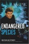 Endangered Species  - Nancy Holder, Jeff Mariotte, Joss Whedon