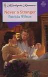 Never a Stranger - Patricia Wilson