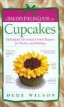 Baker's Field Guide to Cupcakes (Baker's FG) - Dede Wilson