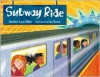 Subway Ride - Heather Lynne Miller, Sue Rama