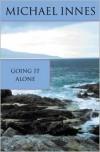 Going It Alone - Michael Innes