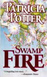 Swamp Fire - Patricia Potter