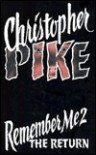 The Return (Remember Me 2): The Return - Christopher Pike