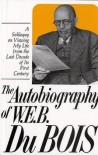 The Autobiography of W.E.B. Du Bois: A Soliloquy on Viewing My Life from the Last Decade of Its First Century - W.E.B. Du Bois, Herbert Aptheker